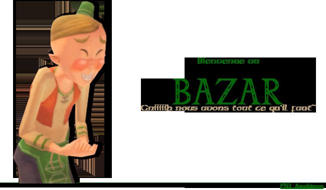 Bazar - Nous avons tout ce qu'il vous faut~ Bazar-3b99df6